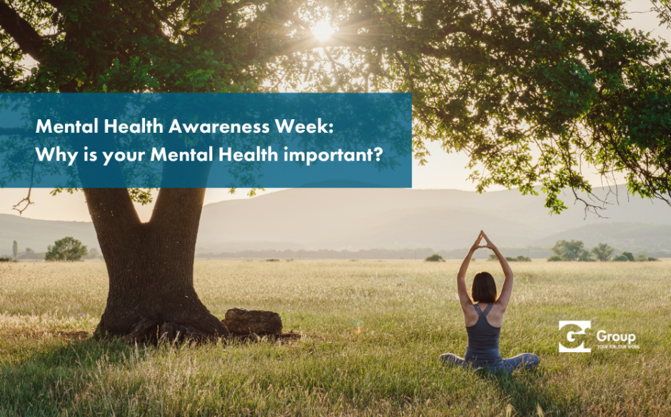 Mental Health Awareness Week: Why is your Mental Health important?